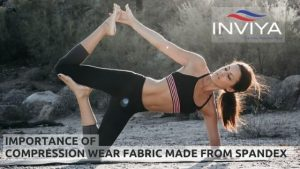 Importance of Compression wear fabric made from Spandex