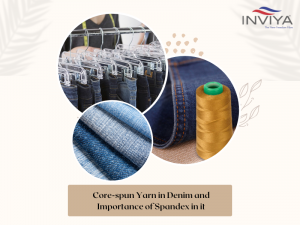 Core-spun Yarn in Denim and Importance of Spandex in it
